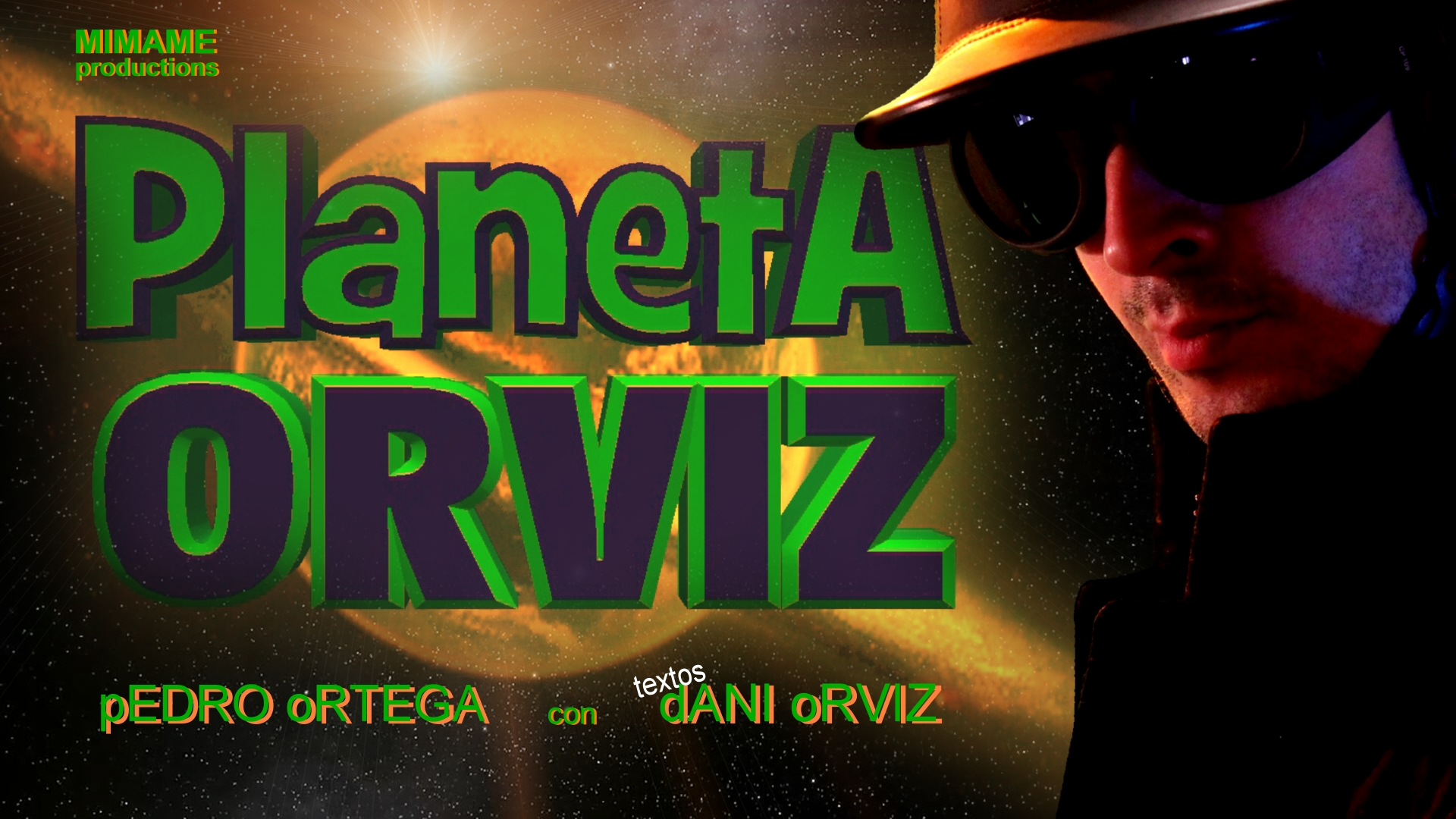 """Planeta Orviz"" Mimame productions"