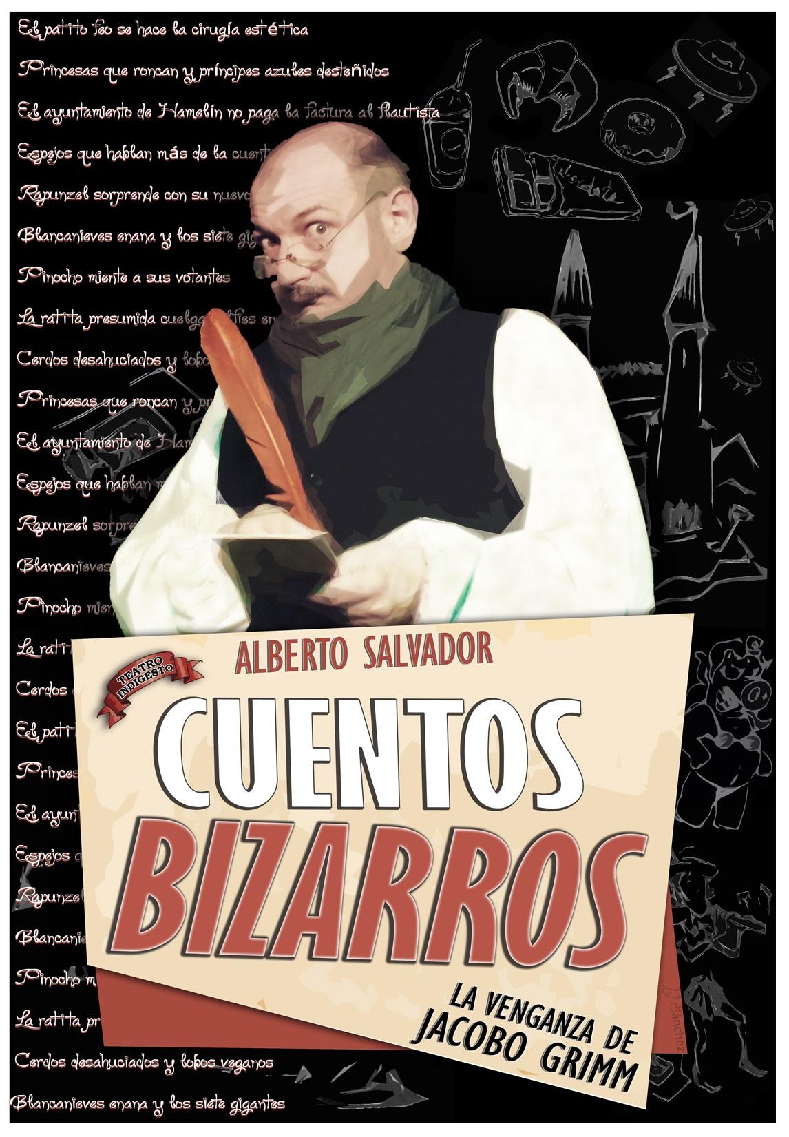 Cuentos Bizarros la venganza de Jacobo Grimm/ Alberto Salvador