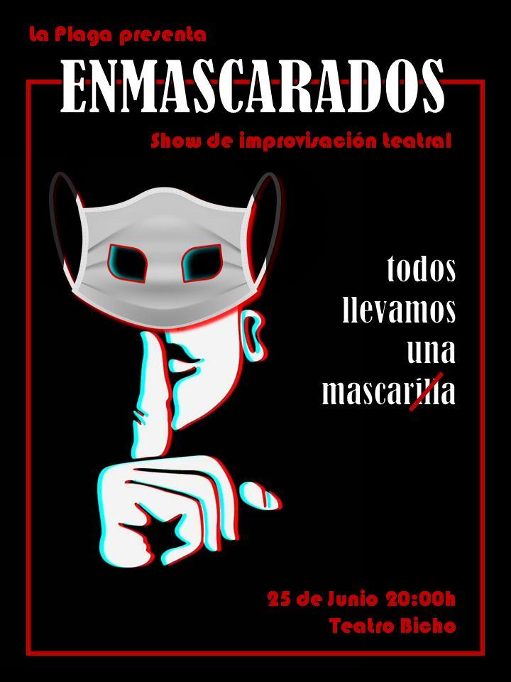 """""""La plaga"""" compañía de alumnos de Teatro Bicho presenta """"Enmascarados""""."""
